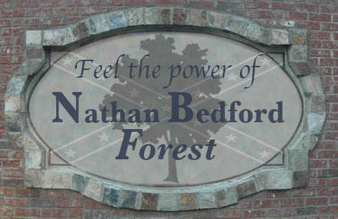 Feel the power of Nathan Bedford Forest