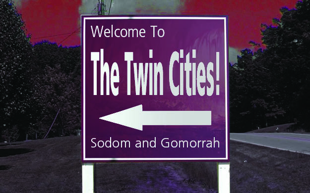 Welcome to The Twin Cities - Sodom and Gomorrah